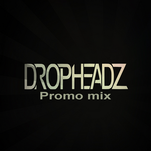 Dropheadz Promo Mix