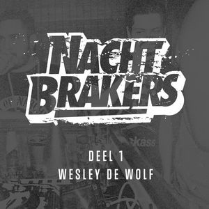Nachtbrakers Vol.1 mixed by Wesley de Wolf