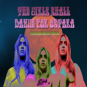 Heavy Electrick Show 3. The Girls shall dance for Ostara