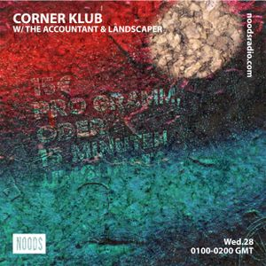 Corner Klub w/ The Accountant & Landscaper: 28th August '19