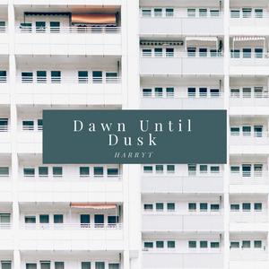 Dawn Until Dusk Mix