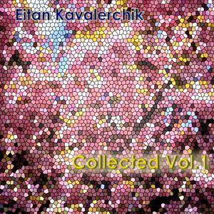 Eitan Kavalerchik - Collected Vol. 1