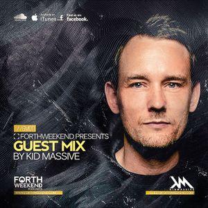 ForthWeekend - KID MASSIVE Guest Mix #011