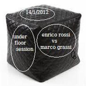 "ENRICO ROSSI vs MARCO GRASSI - ""UnderFloor session"" jan 14/2012"