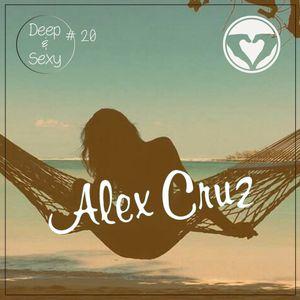 Alex Cruz - Deep & Sexy Podcast #20
