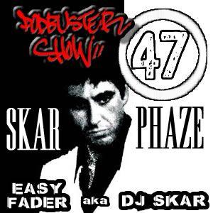 DJ SKAR podbuster show 47 - skar phaze