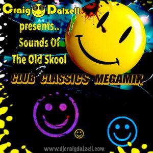 Craig Dalzell presents.. Sounds Of The Old Skool : Club Classics Megamix
