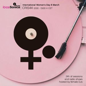 Cris44 Dj Set  Ibiza Sonica Radio celebrating #internationalwomensday ONLY FEMALE TRACKS!