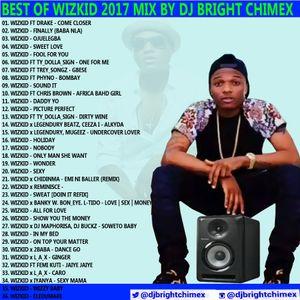 BEST OF WIZKID MIX 2017 BY DJ BRIGHT CHIMEX