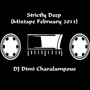 DJ Dimi Charalampous - Strictly Deep (Mixtape February 2013)