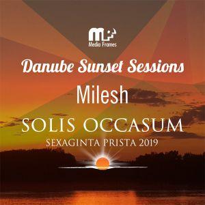 Milesh - Danube Sunset Sessions - Solis Occasum 2019
