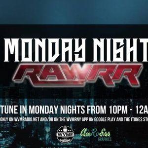 Monday Night Rawrr 7-9-18 w/ Vayguez Blakk