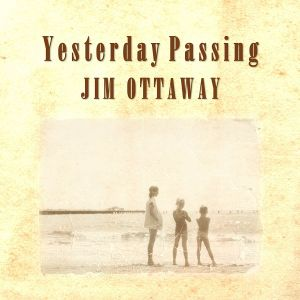 The Album Show feat Jim Ottaway and Yesterday Passing