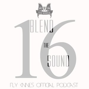 FlyKnives - Blend the Sound (Podcast Show 0016)