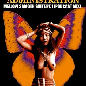 MELLOW SMOOTH SUITE PT.1 (PODCAST MIX)