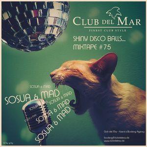 Shiny Disco Balls - Club del Mar radioshow #75