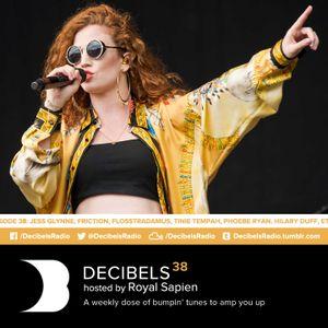 Royal Sapien presents Decibels - Episode 38