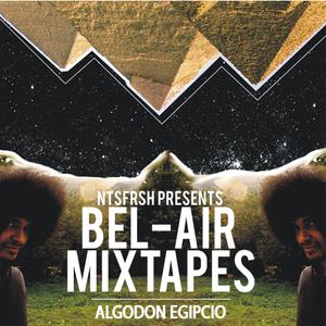 Algodón Egipcio - Bel-Air Mixtape 5
