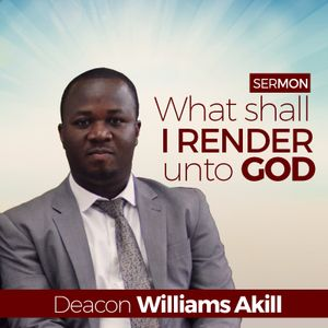 What Shall I Render Unto God