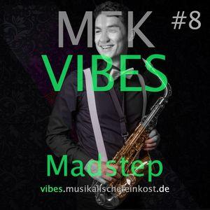 MFK VIBES #8 - Madstep // 23.07.2015