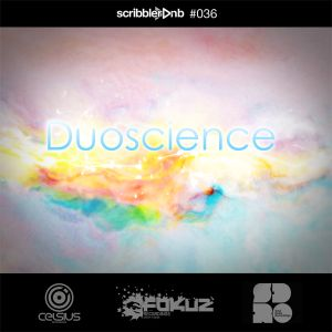 Scribbler 036: DUOSCIENCE (Celsius/Fokuz/Soul Deep)