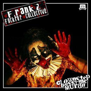 FrankzFCKTR - Clownstep Bassline Murda!