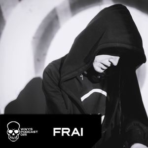 Frai - WWYS Podcast 025