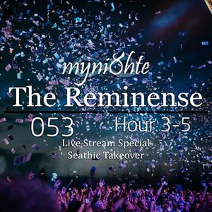 myni8hte - The Reminense 053 - Hour 3-4 - Seathic Takeover (October 2017 Live Stream Mix)