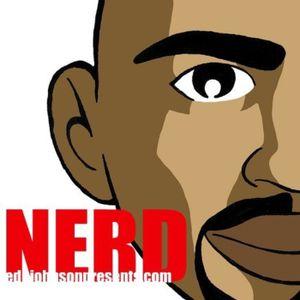 Ed Johnson Presents NERD CASTN #01 Preshow