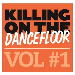 Killing on the dancefloor VOL #1