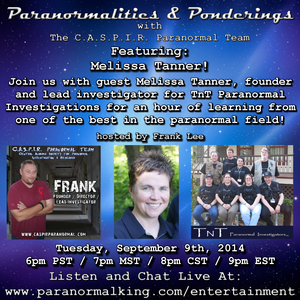 Paranormalities & Ponderings with guest Melissa Tanner! Hosted by Frank Lee