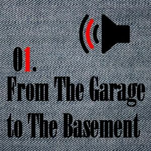 From Garage to The Basement #01
