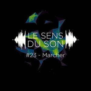 Le sens du son #23 - Marcher