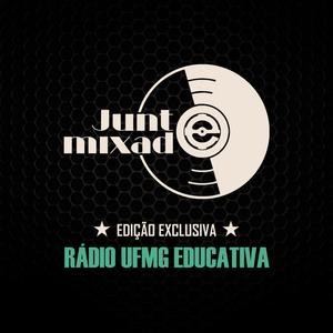 Junto e Mixado - Programa 04 - Rádio UFMG Educativa