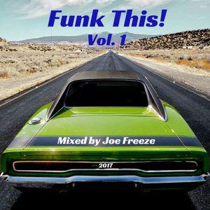 Joe Freeze - Funk This! Vol. 1 (2017 Retro Funk Mix)