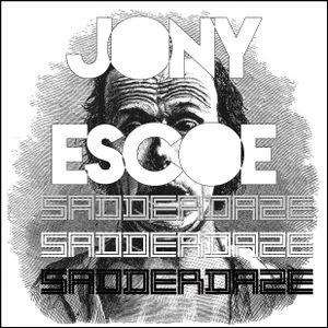 Jony Escoe #SadderDaze Mix
