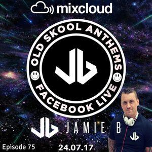 Jamie B's Live Old Skool Anthems On Facebook Live 24.07.17