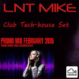 Lnt Mike - Promo Mix - February 2015 - (Club Techno Style)