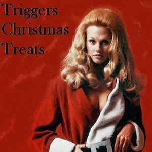 Triggers Christmas Treats