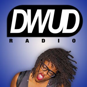 DWUD (Do What U Do) Radio Show #4