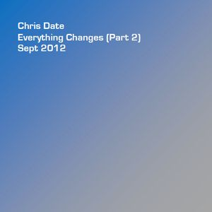 CJD - Everything Changes (Part 2) - Sept 2012