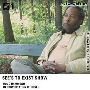 See's To Exist show - Doug Hammond Special with exclusive interview - Show 165 - 6/5/18