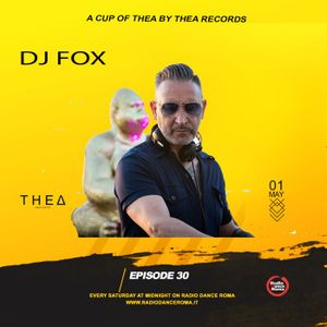 A Cup Of Thea ep. 30 with Dj Fox