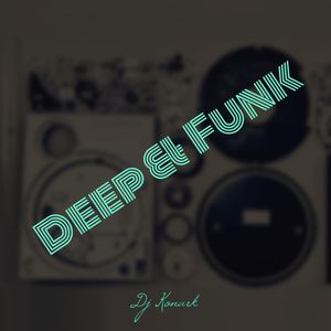 Deep & Funk  (remixes of all time hits)