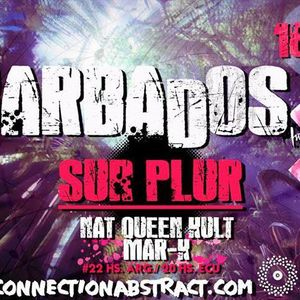 Sur Plur 012 -18-08-2017 by MAR-K & Nat Queen Kult @ Connection Abstract w/ Barbados