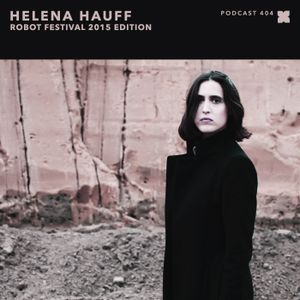 XLR8R Podcast 404: Helena Hauff - roBOT Festival 2015 Edition