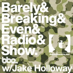 The Barely Breaking Even Show with Jake Holloway - #23 - 25/3/14