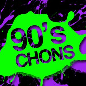 CHONS of the 90's