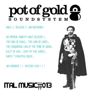 "POT OF GOLD SOUNDSYSTEM ""ITAL MUSIC#013"""