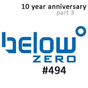Below Zero #494 : 10 Year Anniversary Part 3